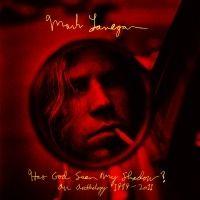 Mark Lanegan Has God Seen My Shadow? An Anthology 1989-2011 - LIGHT IN THE ATTIC FILTER Grade: 85%
