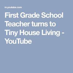 First Grade School Teacher turns to Tiny House Living - YouTube