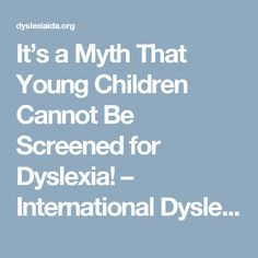 It's a Myth That Young Children Cannot Be Screened for Dyslexia! – International Dyslexia Association