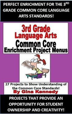 3RD GRADE ENRICHMENT LANGUAGE ARTS WRITING PROJECTS 100% ALIGNED TO THE COMMON CORE STANDARDS! TEXT FEATURES, INFORMATIONAL TEXT, WRITING AND MORE! EXCELLENT WAY TO REVIEW ALL THE STANDARDS WITH CREATIVITY AND FUN!  These menus are a must have for any 3rd grade language arts teacher. There is a set of three menus that have nine enrichment projects on each menu that are connected to a 3rd Grade Language Arts Common Core Standard.