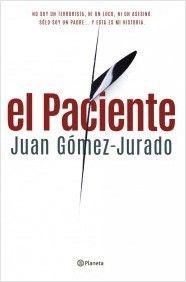 El Paciente. Juan Gómez-Jurado http://www.planetadelibros.com/el-paciente-libro-116434.html
