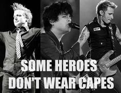Billie Joe Armstrong // Tré Cool // Mike Dirnt // Heroes who don't wear capes ♥