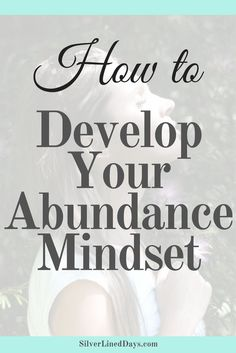 How to Develop an Abundance Mindset Positive Thinking Tips, Positive Thoughts, Positive Mindset, Positive Affirmations, Money Affirmations, Positive Living, How The Universe Works, Tips To Be Happy, Law Of Attraction Money