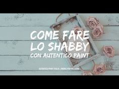 DECORARE UN MOBILE SHABBY CON CHALK PAINT FATTA IN CASA - YouTube