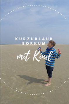 Über unseren sehr günstigen Kurzurlaub auf Borkum mit Kind #reisen #urlaub #tipps #familienreiseblogger #reiseblogger