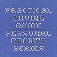Practical Saving Guide - Personal Growth Series