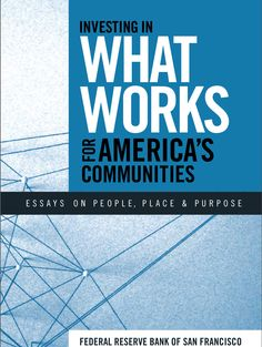 Investing in What Works For America's Communities Book #freeprintables Essays on People, Place & Purpose . #community #communitydevelopment  #housing #health #poverty #housingpolicy http://whatworksforamerica.org/pdf/whatworks_fullbook.pdf