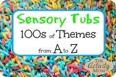 Sensory Tubs from A to Z - a wonderful resource!