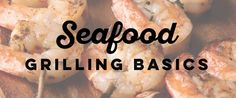 It's grilling season! Read our tips and tricks for making your seafood extra delicious.