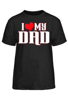 I Love My Dad #PassionTees #custom #hoodies #tshirts