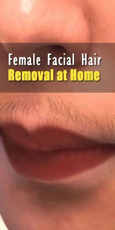 10 Secret and Untold Ways to Female Facial Hair Removal at Home