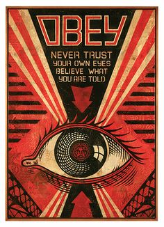 """Obey Eye (2009) """"This is part of my Obey series. The idea was to make people look at adverts that are positioned as inviting, but might have a more sinister agenda. Advertising has the desired effect of obedience, but is packaged in a way that doesn't directly say 'Obey'. I wanted to pull the curtain back."""""""