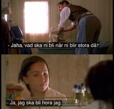 moments i svensk film och tv : Photo Swedish Quotes, Teenage Rebellion, Different Quotes, I Feel Good, Weird Facts, Movie Quotes, Good Movies, I Laughed, Badass Women