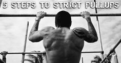 5 Steps to Strict Pull-ups ...and why you should be doing them.