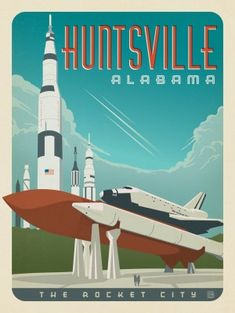 Celebrating the adventure of Huntsville, Alabama—Rocket City. By Anderson Design… Huntsville Alabama, Space Travel, Vintage Travel Posters, Go Camping, Travel Usa, A Team, Illustration, National Parks, Canada