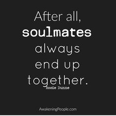 Instagram .After all , soulmates always end up together .