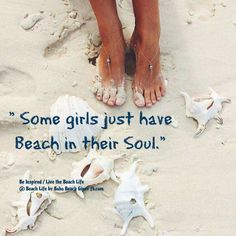 Some girls just have Beach in their Soul.                                                                                                                                                      More