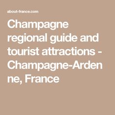 Quintessential Guide to Champagne Champagne France and Belgium