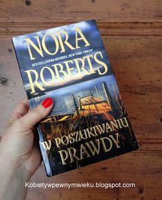 Kobiety w pewnym wieku...: W poszukiwaniu prawdy Nora Roberts, New York Times, Romans, Cover, Books, Literatura, Author, Libros, Book