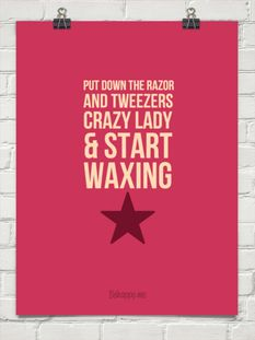 Put down the razor and tweezers crazy lady & start WAXING #dontshave #waxing