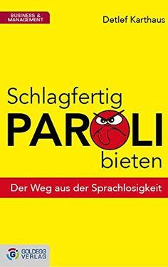 Schlagfertig Paroli bieten: Der Weg aus der Sprachlosigkeit von Detlef Karthaus