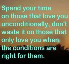 Don't waste your Unconditional love on someone who is spreading not only their love and their legs with others. Description from pinterest.com. I searched for this on bing.com/images