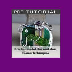 precious metal clay tutorials | Glass and precious metal clay fusion PDF tutorial by beadsbymilica, $ ...