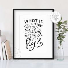 What If I Fall Oh My Darling What If You Fly, Erin Hanson Quote, Inspirational Motivational Printable Wall Art, 8x10 Modern Black Typography.  This printable wall art is a striking modern typographic piece that will enhance your home decor, as well as giving an inspiring message to help you feel uplifted and motivated.  This listing is for an Instant Digital Download. Printing your own artwork is an affordable, quick & easy way to refresh your living space, or give as a unique gift to a f...