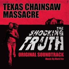 Mark Fox - The Texas Chainsaw Massacre: The Shocking Truth: Original Soundtrack Colored Vinyl LP January 26 2018 Pre-order
