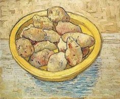 memsea:  potatoes in yellow plate by Vincent van Gogh.  This is VERY fine art!!  Yum!