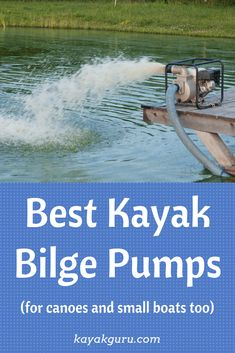 Kayak Fishing For Beginners Best Kayak Bilge Pumps (For Canoes And Small Boats Too) - You don't want to sink or get overly wet. Use a Bilge Pump to empty your kayak of unwanted sea or lake water helping you to stay afloat Kayak Fishing Tips, Fishing 101, Kayak Camping, Canoe And Kayak, Campsite, Kayak Boats, Fishing Boats, Canoes, Kayaks