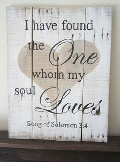 Songs of Salomon 3:4 Lovely bible verse for a wedding invitation.