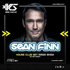 House Club Set Radio Show presents Sean Finn  From Friday 10, February 2017 #radioshow   Exclusive Radio #houseclubset #seanfinn