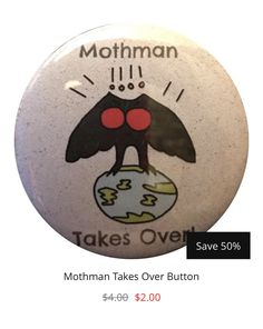 You're favorite #cryptid on a button! #Mothman takes over!