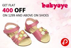 #Babyoye #offers Flat 400 off on 1299 and above on #shoes. Coupon Code – OPT400B13 http://www.paisebachaoindia.com/get-flat-400-off-on-1299-and-above-on-shoes-babyoye/