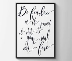 Be fearless in the pursuit of what sets your by BeauTypographie