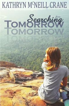 Searching for Tomorrow (Tomorrows) by Katie Mac, http://www.amazon.com/dp/B00G1XDI04/ref=cm_sw_r_pi_dp_HNszsb1GHSEKF