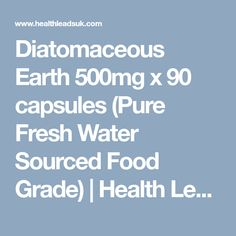 Diatomaceous Earth x 90 capsules (Pure Fresh Water Sourced Food Grade) Water Sources, Food Grade, Fresh Water, Earth, Pure Products, Fuentes De Agua, Mother Goddess, World