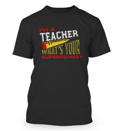 I am a teacher - what's your superpower ? Superpower, My Teacher, Mens Tops, T Shirt, Fashion, Cool Tees, Supreme T Shirt, Moda, Tee