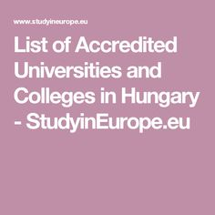 List of Accredited Universities and Colleges in Hungary - StudyinEurope.eu