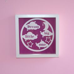 Dream Big Little One -Frame