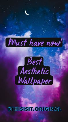 Must have now!  Best  Aesthetic Wallpaper