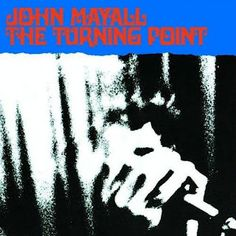 .ESPACIO WOODYJAGGERIANO.: JOHN MAYALL - (1969) The turning point http://woody-jagger.blogspot.com/2012/05/john-mayall-1969-turning-point.html