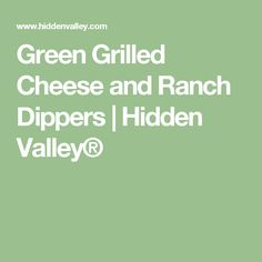 Green Grilled Cheese and Ranch Dippers | Hidden Valley®