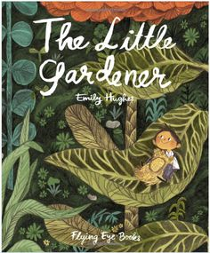 The little Gardener by Emily Hughes
