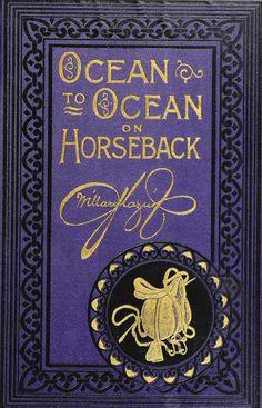 Ocean to Ocean on Horseback....Capt. William Glazier