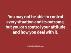 Afbeeldingsresultaat voor you may not be able to control every situation