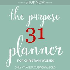A Virtuous Woman provides resources for busy moms and women with This is My Life Planners, quick and healthy recipes, encouragement for families, marriage, and homemaking.