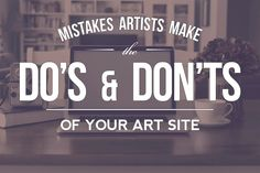 """Mistakes Artists Make: The Do's & Don'ts of an Art Website  So you've decided to create a website for your art. If you still need convincing, read """"Should I build a website for my art?"""" Yes, and I'll Tell You Why. You might be asking yourself """"What the heck am I supposed to put on it?"""" or """"Where do I even begin?"""" #art #website #mistakes Find our more: http://marketingtrw.com/blog/mistakes-artists-make-dos-donts-art-websites/"""