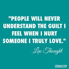 Leo Thought. So Very True... Or not even someone you love... Leo quote